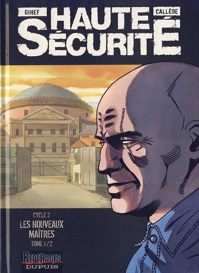 Couverture de Haute sécurité -3- Les nouveaux maîtres - Tome 1/2