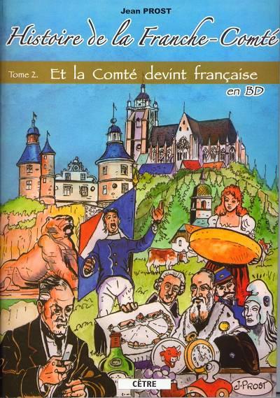 Couverture de Histoire de la Franche-Comté -2- Et la Comté devint française