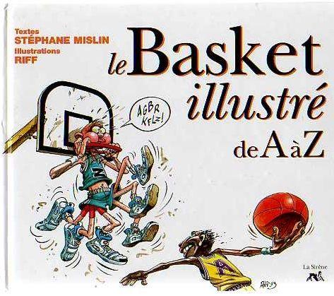 Couverture de Illustré (Le Petit) (La Sirène / Soleil Productions / Elcy) - Le Basket illustré de A à Z