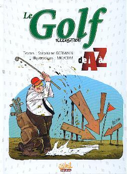 Couverture de Illustré (Le Petit) (La Sirène / Soleil Productions / Elcy) - Le Golf illustré de A à Z