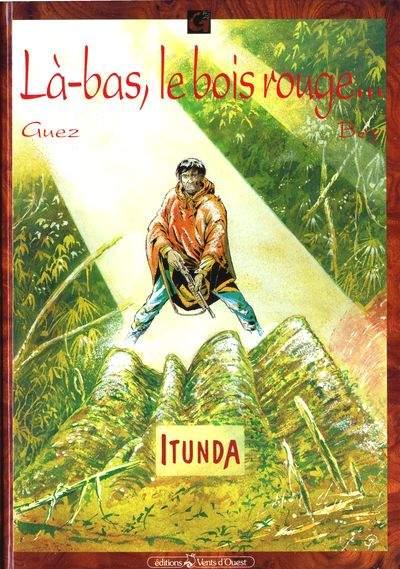 Couverture de Là-bas, le bois rouge... -1- Itunda