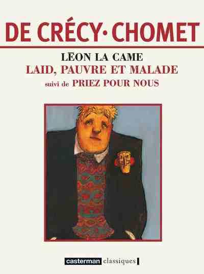 Couverture de Léon la Came -INT2+3- Laid pauvre et malade suivi de Priez pour nous