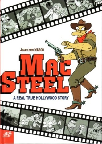 Couverture de Mac Steel - Mac Steel - A Real True Hollywood Story