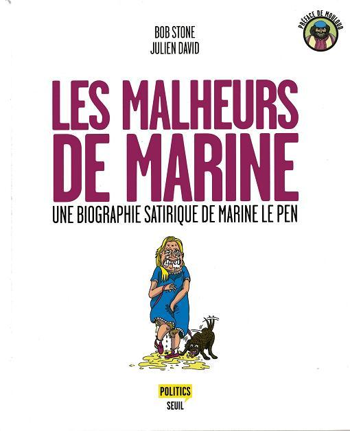 Couverture de Les malheurs de Marine - Une biographie satirique de Marine Le Pen