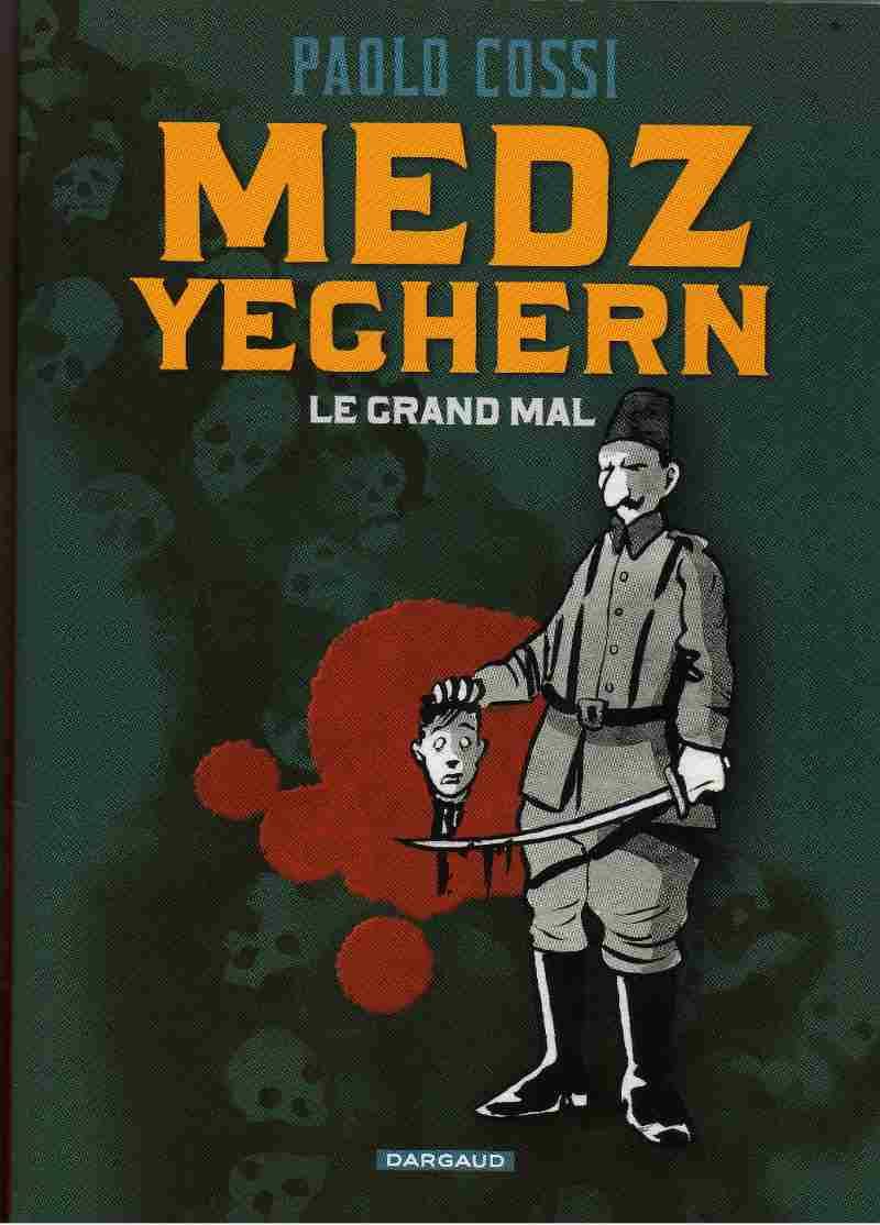 Couverture de Medz Yeghern - Le grand mal - Tome 1