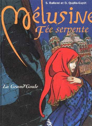Couverture de Mélusine, Fée serpente -1- La Grand'Goule