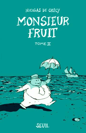 Couverture de Monsieur Fruit -2- Monsieur Fruit - T2