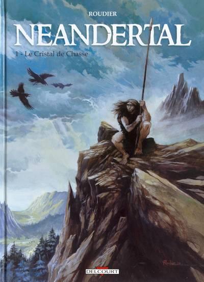 Couverture de Neandertal -1- Le Cristal de Chasse