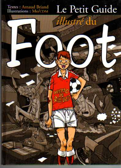 Couverture de Illustré (Le Petit) (La Sirène / Soleil Productions / Elcy) - Le Petit Guide illustré du Foot