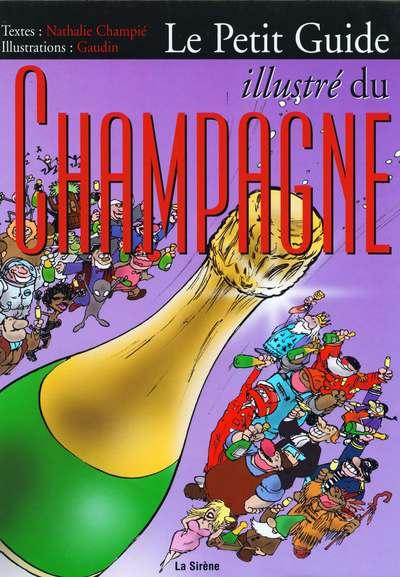 Couverture de Illustré (Le Petit) (La Sirène / Soleil Productions / Elcy) - Le Petit Guide illustré du Champagne