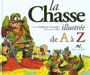 Couverture de Illustré (Le Petit) (La Sirène / Soleil Productions / Elcy) - La Chasse illustrée de A à Z