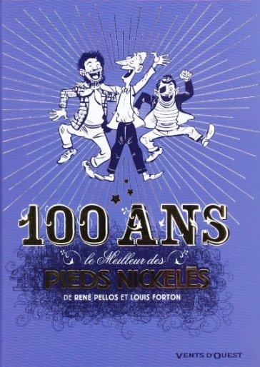 Couverture de Pieds Nickelés (Le meilleur des) -7- 100 ans