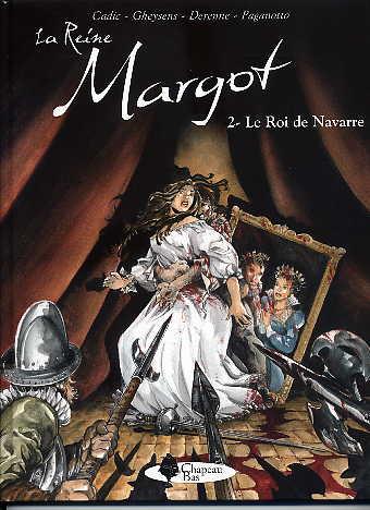 Couverture de La reine Margot (Derenne/Gheysens/Cadic) -2- Le roi de Navarre