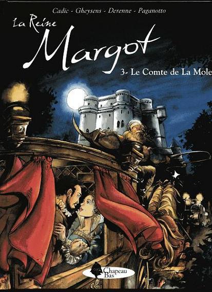 Couverture de La reine Margot (Derenne/Gheysens/Cadic) -3- Le Comte de La Mole