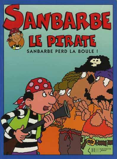 Couverture de Sanbarde le pirate -2- Sanbarbe perd la boule !