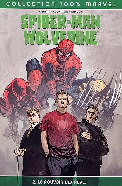 Couverture de Spider-Man/Wolverine (100% Marvel) -2- Le pouvoir des rêves