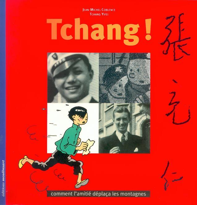 Couverture de (AUT) Hergé -33- Tchang ! - Comment l'amitié déplaça les montagnes
