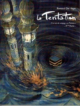 Couverture de La tentation (De Heyn) -3- Carnet de voyage au Pakistan - 3ème Partie