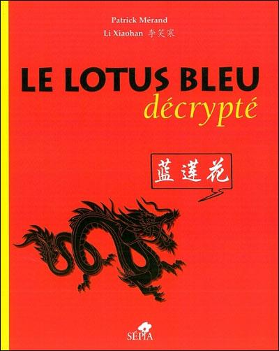 Couverture de Tintin - Divers -5- Le Lotus Bleu décrypté