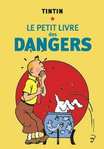 Couverture de Tintin - Divers -PL1- Le Petit Livre des dangers