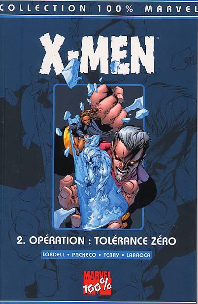 Couverture de X-Men (100% Marvel) -2- Opération Tolérance Zéro