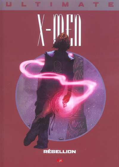 Couverture de Ultimate X-Men (Prestige) -7- Rébellion