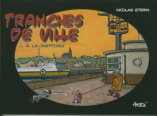 Couverture de Tranches de ville -1- Tranches de ville... à la Dieppoise