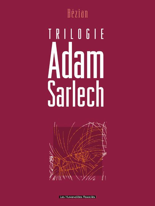 Couverture de Adam Sarlech -INT- Trilogie Adam Sarlech