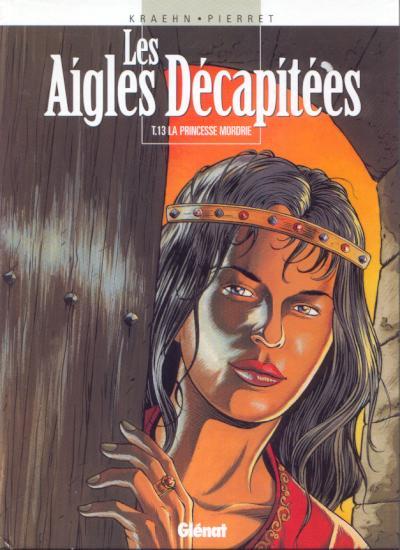 Couverture de Les aigles décapitées -13- La Princesse Mordrie