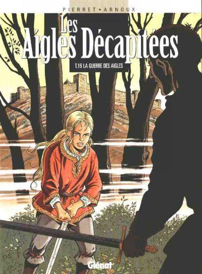 Couverture de Les aigles décapitées -16- La guerre des Aigles