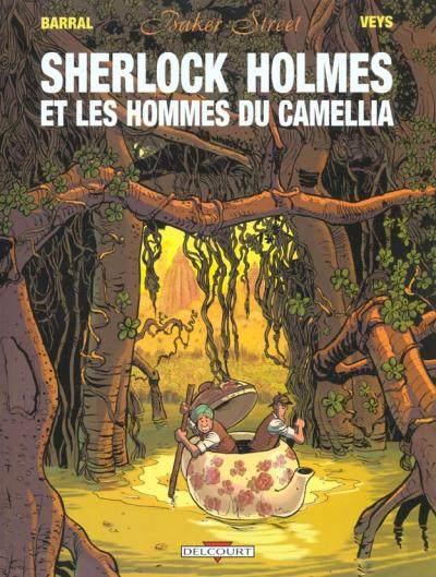 Couverture de Baker Street (Veys/Barral) -3- Sherlock Holmes et les Hommes du Camellia