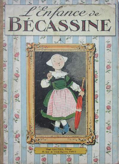 Couverture de Bécassine -1- L'enfance de Bécassine