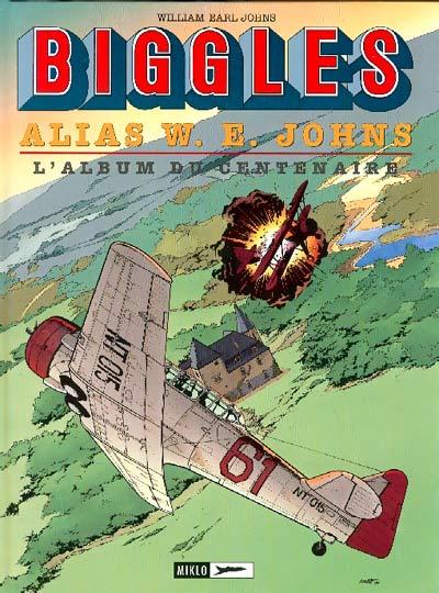 Couverture de Biggles -14- Alias W. E. Johns - L'Album du centenaire