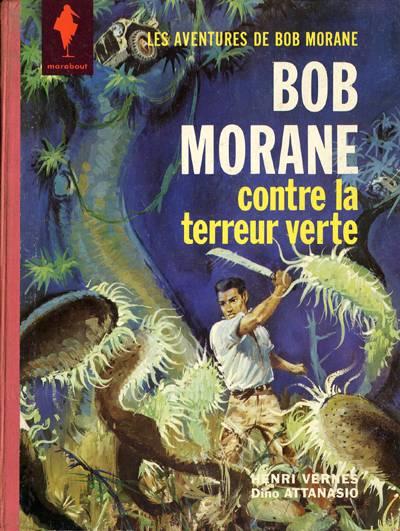 Couverture de Bob Morane 1 (Marabout) -5- Bob Morane contre la terreur verte