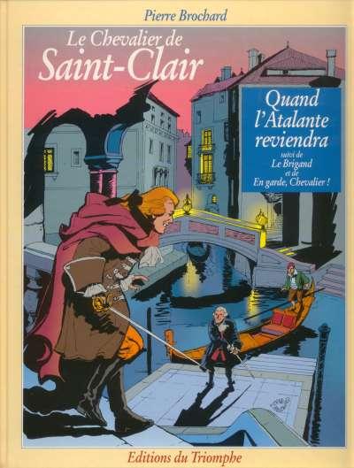 Couverture de Le chevalier de Saint-Clair -2- Quand l'Atalante reviendra suivi de Le Brigand et de En garde, Chevalier !