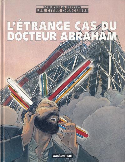 Couverture de Les cités obscures -H10- L'étrange cas du docteur Abraham