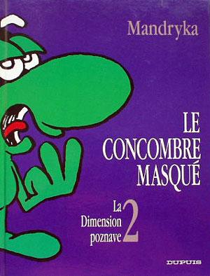 Couverture de Le concombre masqué -9D2- La Dimension poznave 2