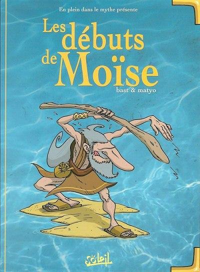 Couverture de En plein dans le mythe -3- Les débuts de Moïse