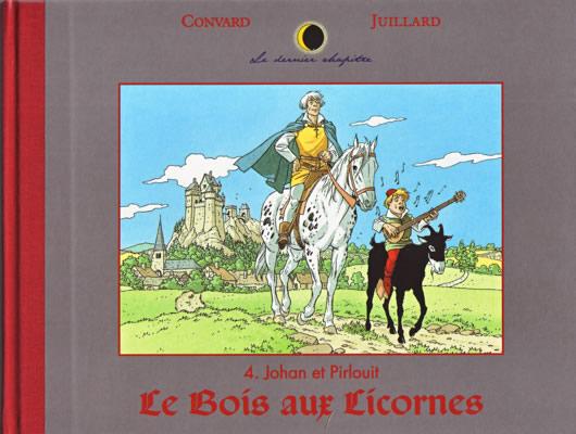 Couverture de Le dernier chapitre -4- Johan et Pirlouit - Le Bois aux Licornes