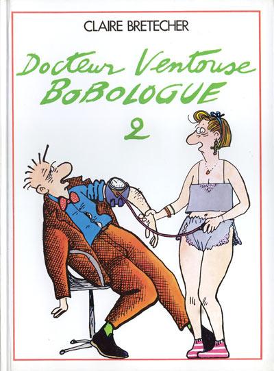 """Résultat de recherche d'images pour """"Docteur Ventouse, bobologue – Claire Bretécher (tome 1 et 2)"""""""