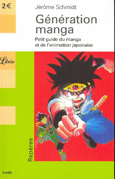 Couverture de (DOC) Études et essais divers - Génération Manga - Petit guide du manga et de l'animation japonaise
