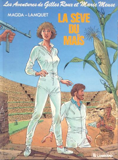 Couverture de Gilles Roux et Marie Meuse (Les Aventures de) -4- La sève du maïs