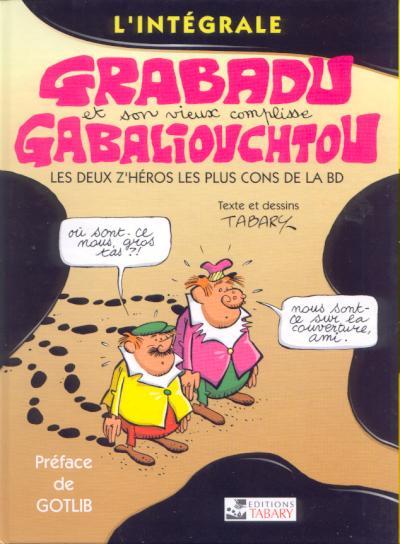 Grabadu Et Gabaliouchtou Int L Integrale Grabadu Et Gabaliouchtou