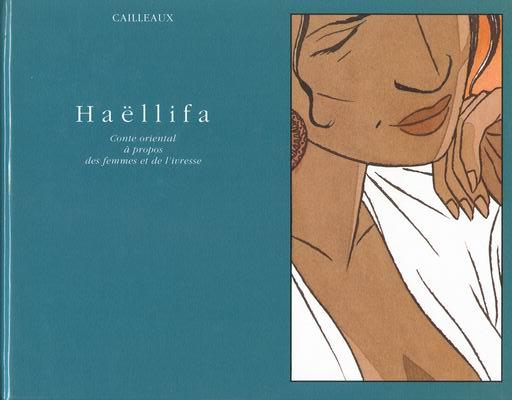 Couverture de Haëllifa - Conte oriental à propos des femmes et de l'ivresse