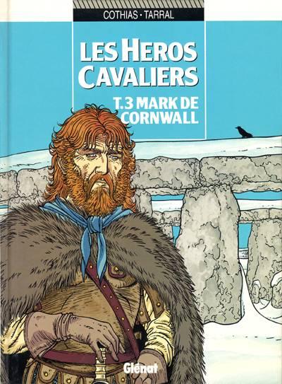 Couverture de Les héros cavaliers -3- Mark de cornwall