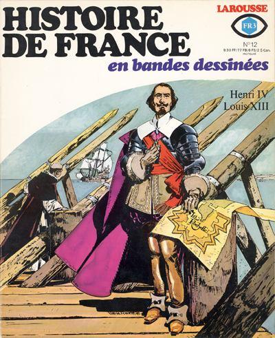 Couverture de Histoire de France en bandes dessinées -12- Henri IV, Louis XIII