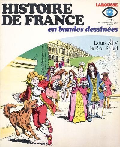 Couverture de Histoire de France en bandes dessinées -13- Louis XIV le roi soleil