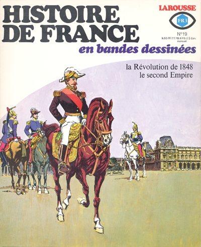 Couverture de Histoire de France en bandes dessinées -19- La Révolution de 1848, le second empire