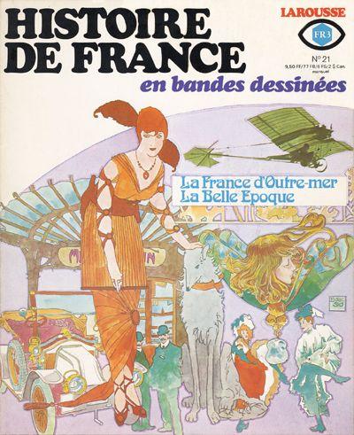 Couverture de Histoire de France en bandes dessinées -21- La France d'outre-mer, la Belle Epoque