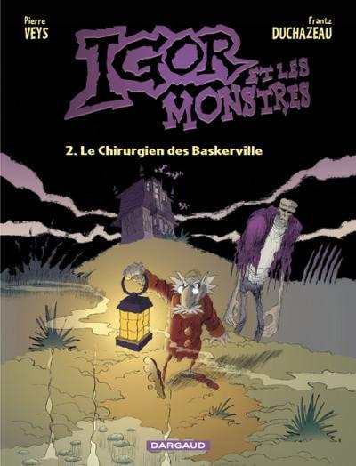 Couverture de Igor et les monstres -2- Le Chirurgien des Baskerville